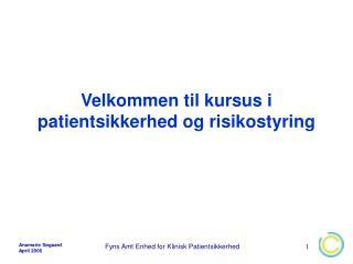 Velkommen til kursus i patientsikkerhed og risikostyring
