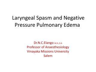 Laryngeal Spasm and Negative Pressure Pulmonary Edema
