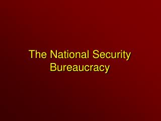 The National Security Bureaucracy
