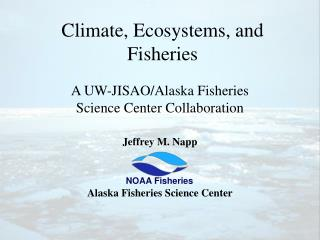 Climate, Ecosystems, and Fisheries