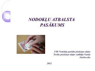 NODOKĻU ATBALSTA  PASĀKUMS