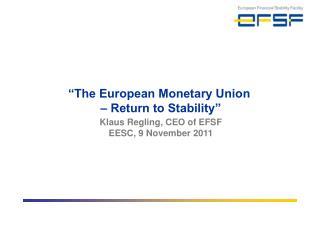 """The European Monetary Union  – Return to Stability"""