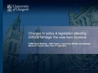 Changes to policy & legislation affecting cultural heritage: the view from Scotland