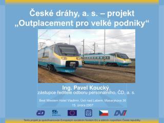 """České dráhy, a. s. – projekt """"Outplacement pro velké podniky"""""""
