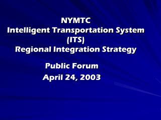 NYMTC  Intelligent Transportation System (ITS)  Regional Integration Strategy