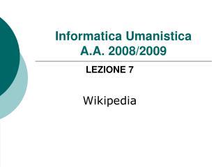 Informatica Umanistica  A.A. 2008/2009