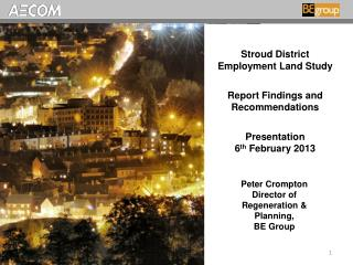 Stroud District Employment Land Study  Report Findings and Recommendations  Presentation