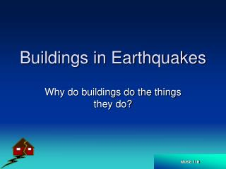 Buildings in Earthquakes