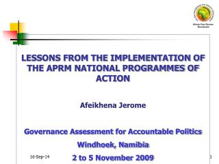 LESSONS FROM THE IMPLEMENTATION OF THE APRM NATIONAL PROGRAMMES OF ACTION Afeikhena Jerome