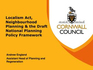 Localism Act, Neighbourhood Planning & the Draft National Planning Policy Framework