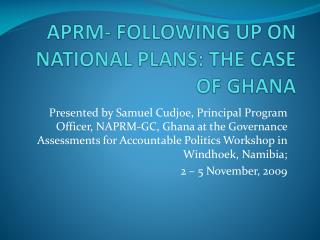APRM- FOLLOWING UP ON NATIONAL PLANS: THE CASE OF GHANA