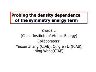 Zhuxia Li  (China Institute of Atomic Energy) Collaborators: