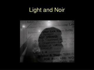 Light and Noir