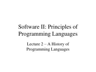 Software II: Principles of Programming Languages