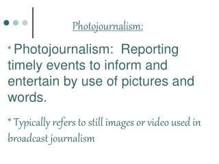 Photojournalism: