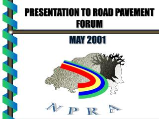 PRESENTATION TO ROAD PAVEMENT FORUM