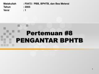 Pertemuan #8 PENGANTAR BPHTB