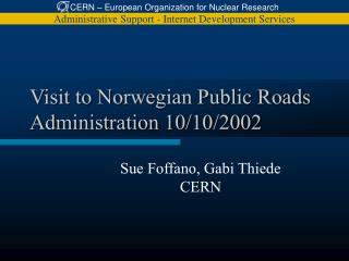 Visit to Norwegian Public Roads Administration 10/10/2002