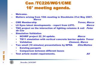 Cen /TC226/WG1/CME  16° meeting agenda.