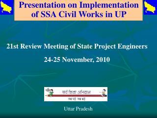 Presentation on Implementation of SSA Civil Works in UP