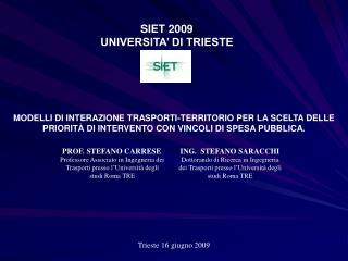 SIET 2009 UNIVERSITA' DI TRIESTE