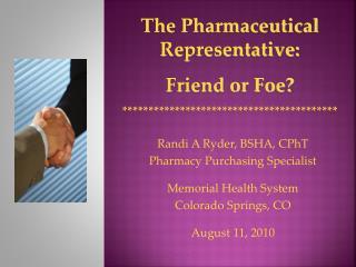 Randi A Ryder, BSHA, CPhT Pharmacy Purchasing Specialist Memorial Health System