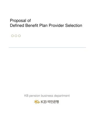 Proposal of  Defined Benefit Plan Provider Selection ○ ○ ○