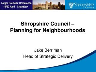 Shropshire Council � Planning for Neighbourhoods