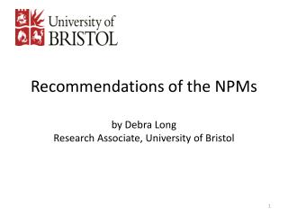 Recommendations of the NPMs by Debra Long Research Associate, University of Bristol