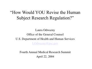 �How Would YOU Revise the Human Subject Research Regulation?�