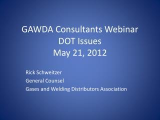 GAWDA Consultants Webinar DOT Issues May 21, 2012