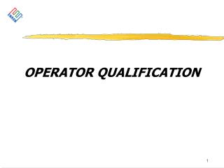 OPERATOR QUALIFICATION