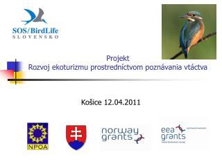 Projekt  Rozvoj ekoturizmu prostredníctvom poznávania vtáctva