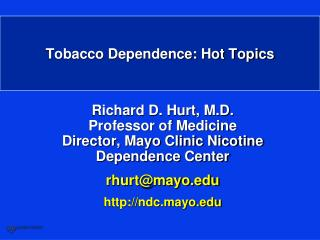 Tobacco Dependence: Hot Topics
