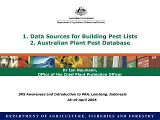 1. Data Sources for Building Pest Lists 2. Australian Plant Pest Database