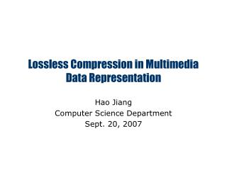 Lossless Compression in Multimedia Data Representation