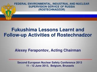 Fukushima Lessons Learnt and  Follow-up Activities of Rostechnadzor