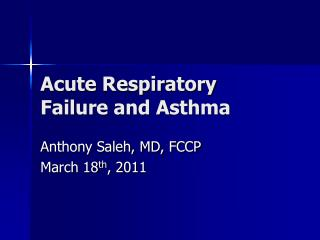 Acute Respiratory Failure and Asthma