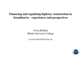 Financing and regulating highway construction in Scandinavia – experiences and perspectives