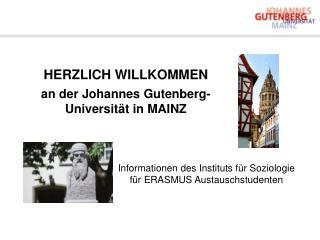HERZLICH WILLKOMMEN  an der Johannes Gutenberg-Universit t in MAINZ