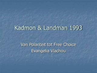 Kadmon & Landman 1993