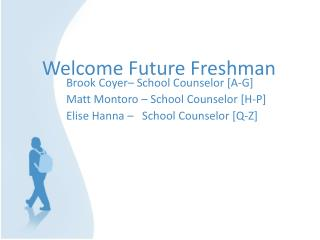Welcome Future Freshman