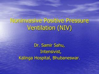 Noninvasive Positive Pressure Ventilation (NIV)