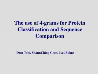 The use of 4-grams for Protein Classification and  Sequence Comparison