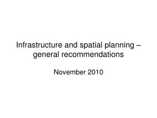 Infrastructure and spatial planning � general recommendations