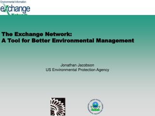 The Exchange Network: A Tool for Better Environmental Management