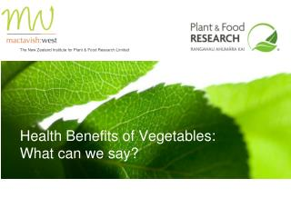 Health Benefits of Vegetables: What can we say?