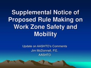 Supplemental Notice of Proposed Rule Making on Work Zone Safety and Mobility