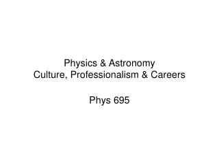 Physics & Astronomy Culture, Professionalism & Careers
