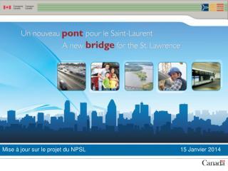 Mise à jour sur le projet du NPSL                                         15 Janvier2014